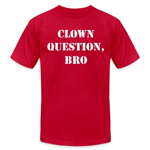 Clown Question, Bro - Men's Fine Jersey T-Shirt