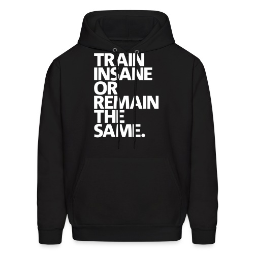Train Or Remain - Men's Hoodie