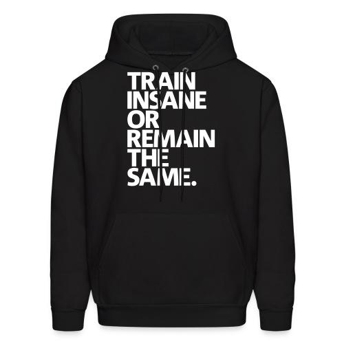 Train Or Remain - Men's Hoodie