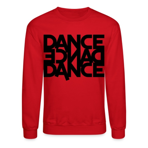 DANCE, DANCE, DANCE.  - Crewneck Sweatshirt