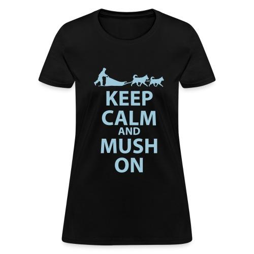 Keep Calm and MUSH On Women's Standard T-Shirt - Women's T-Shirt