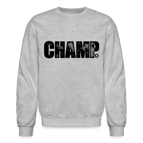 Champ Crewneck - Crewneck Sweatshirt