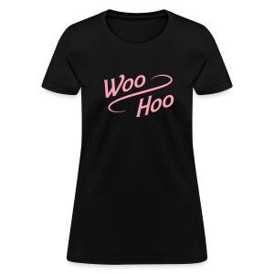 Woo-Hoo - Women's T-Shirt