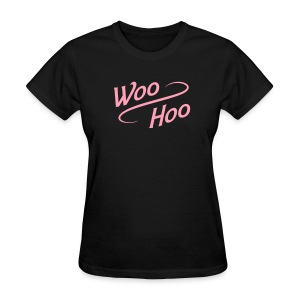 Woo-Hoo - Women's T-Shirt