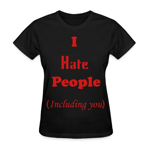I Hate People. - Women's T-Shirt