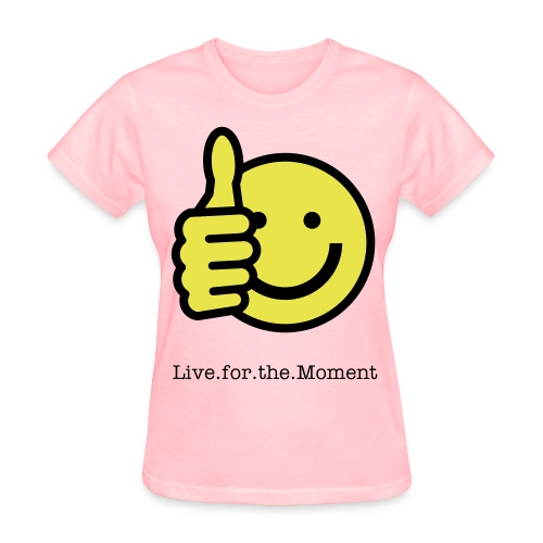 Live.for.the.Moment - Women's T-Shirt