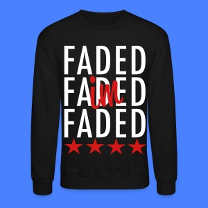 I'm Faded Long Sleeve Shirts - stayflyclothing.com - Crewneck Sweatshirt