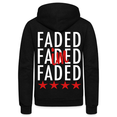 I'm Faded Zip Hoodies/Jackets - stayflyclothing.com