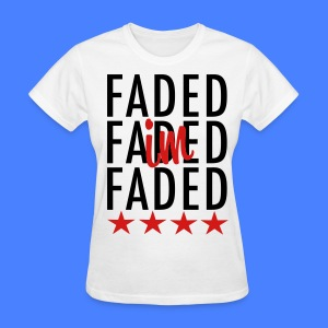 I'm Faded Women's T-Shirts - stayflyclothing.com - Women's T-Shirt