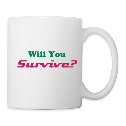 Coffee/Tea Mug - Will You Survive?