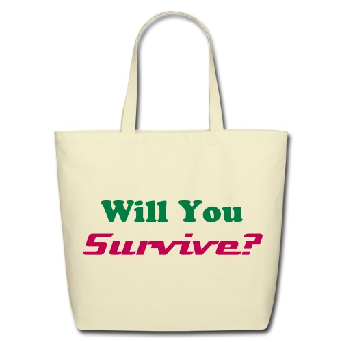 Eco-Friendly Cotton Tote - Will You Survive?