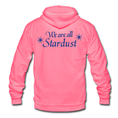 We are all stardust Zip Hoodies/Jackets