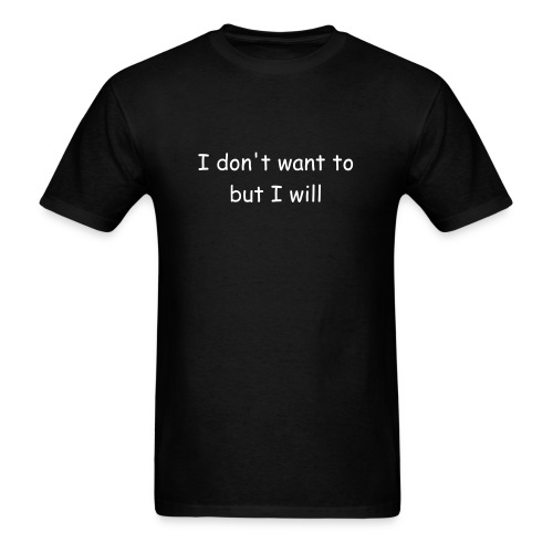 I Will - Men's T-Shirt
