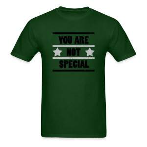 You Are Not Special - Men's T-Shirt