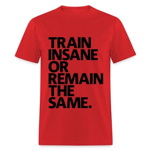 Train Insane! - Men's T-Shirt