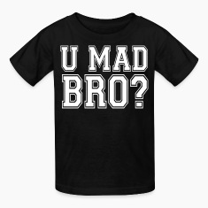 U Mad Bro? Kids' Shirts - stayflyclothing.com