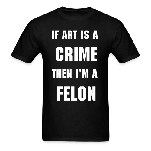 If Art is a Crime - Men's T-Shirt