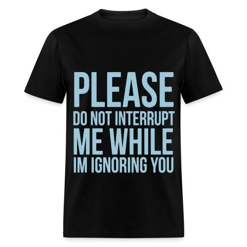 Do not interrupt me - Men's T-Shirt