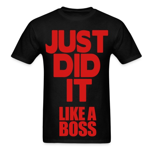 Do it like a boss - Men's T-Shirt