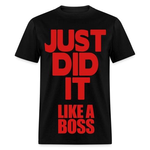 Do it like a boss - Men's T-Shirt