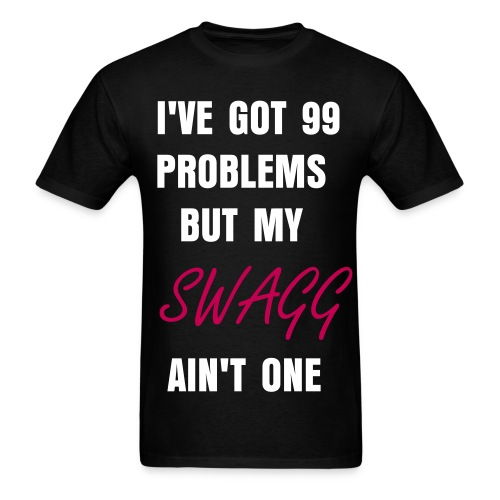 99 Problem swagg - Men's T-Shirt