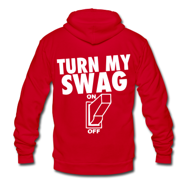 Turn My Swag On Zip Hoodies/Jackets - stayflyclothing.com