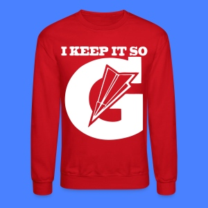 I Keep It So G Long Sleeve Shirts - stayflyclothing.com - Crewneck Sweatshirt