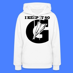 I Keep It So G Hoodies - stayflyclothing.com - Women's Hoodie