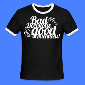 Bad Decisions Good Intentions T-Shirts - stayflyclothing.com - Men's Ringer T-Shirt