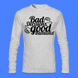 Bad Decisions Good Intentions Long Sleeve Shirts - stayflyclothing.com - Men's Long Sleeve T-Shirt by Next Level
