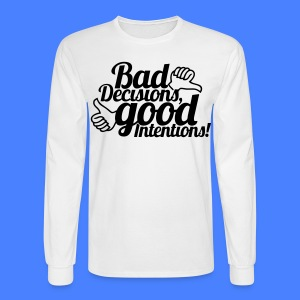 Bad Decisions Good Intentions Long Sleeve Shirts - stayflyclothing.com - Men's Long Sleeve T-Shirt