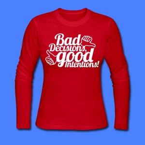 Bad Decisions Good Intentions Long Sleeve Shirts - stayflyclothing.com - Women's Long Sleeve Jersey T-Shirt