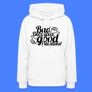 Bad Decisions Good Intentions Hoodies - stayflyclothing.com - Women's Hoodie