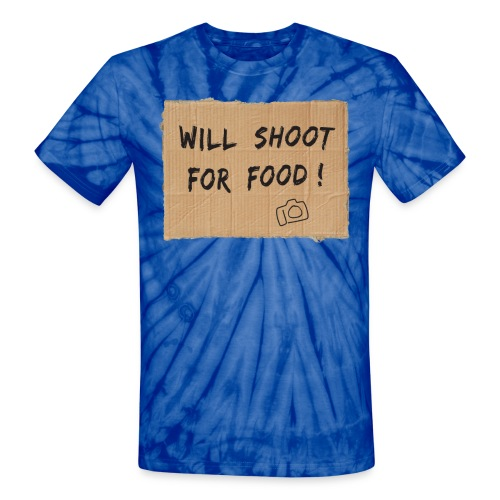 Will Shoot For Food - Unisex Tie Dye T-Shirt