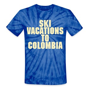 Ski Vacations To Colombia - Unisex Tie Dye T-Shirt