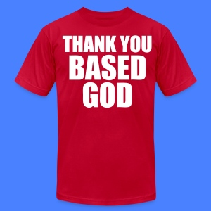 Thank You Based God T-Shirts - stayflyclothing.com - Men's T-Shirt by American Apparel