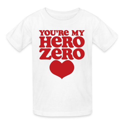You're My Hero Zero! Childrens TSHirt - Kids' T-Shirt