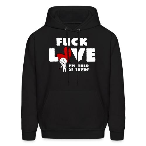 Fuck Love - Men's Hoodie