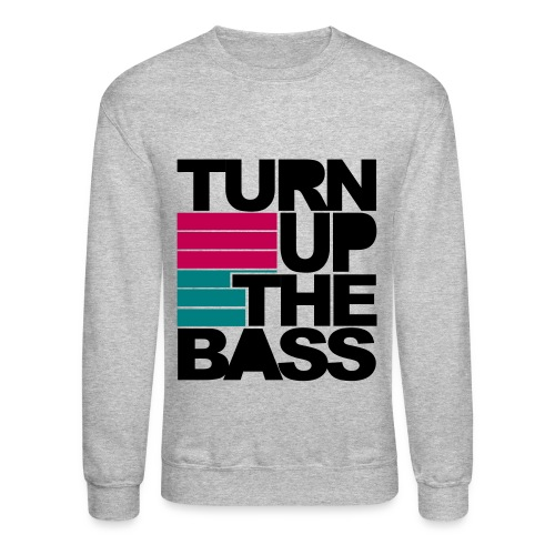Turn Up The Bass  - Crewneck Sweatshirt