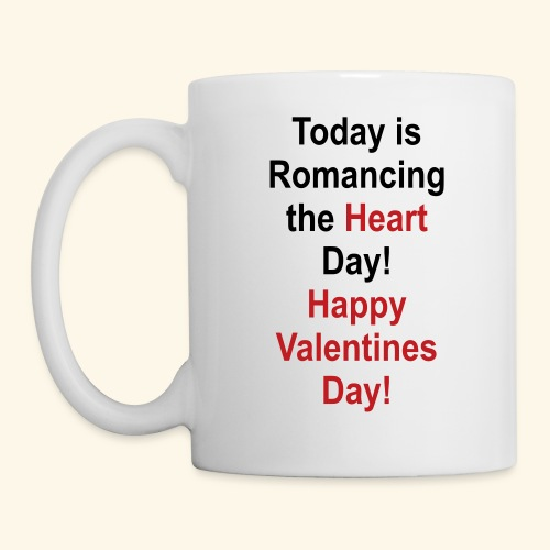 Romancing the heart day..... - Coffee/Tea Mug