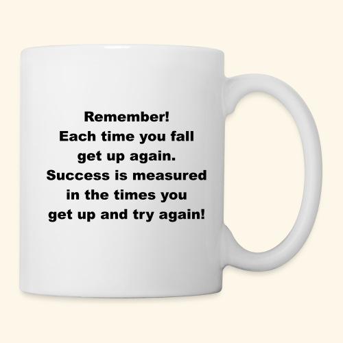 Remember.... - Coffee/Tea Mug