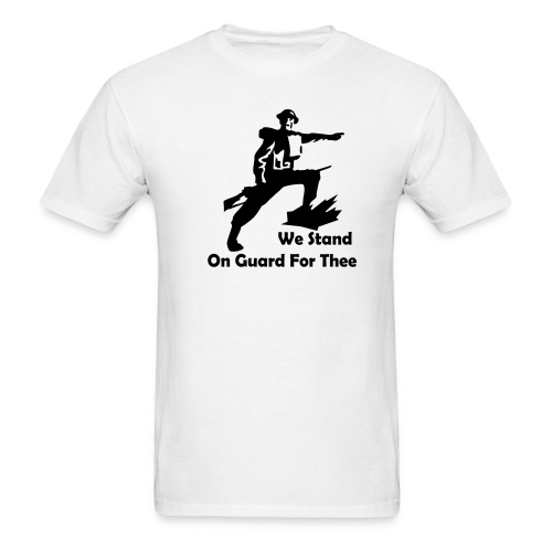 We Stand On Guard For Thee Value - Men's T-Shirt