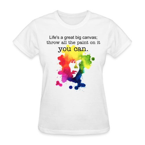 Life's A Great Big Canvas - Women's T-Shirt
