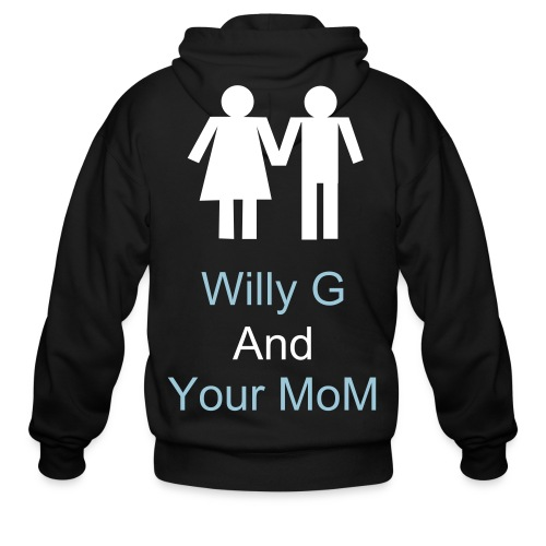 Willy G and Your Mom Promo Hoodie - Men's Zip Hoodie