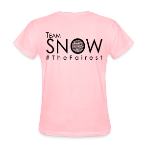 #TeamSnow - #TheFairest Tshirt BLACK ink - Women's T-Shirt
