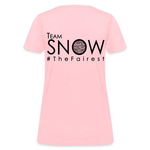 #TeamSnow - #TheFairest Tshirt BLACK ink - Women's T-Shirt