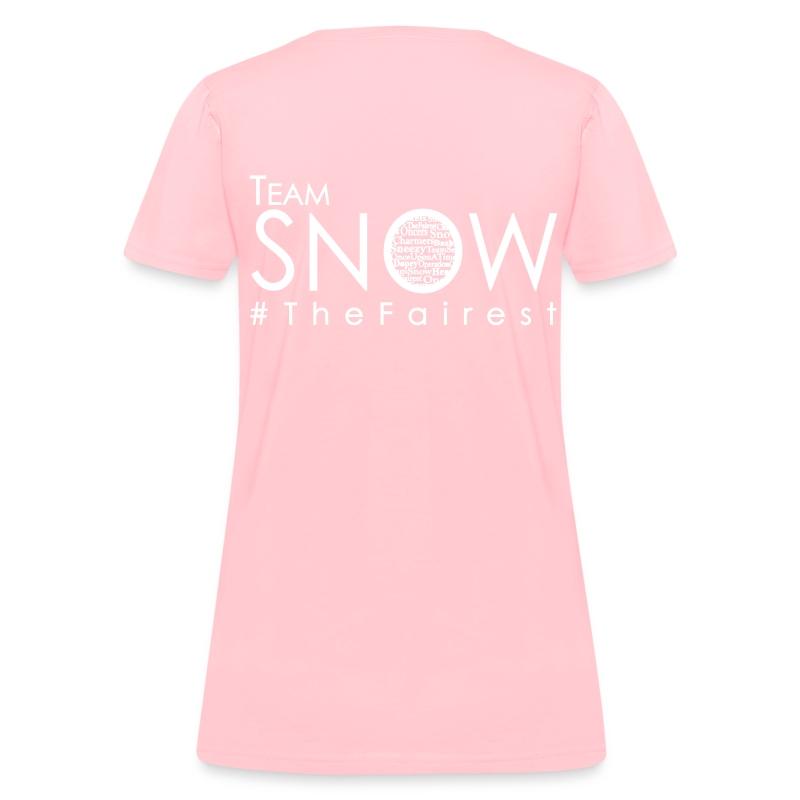 #TeamSnow - #TheFairest Tshirt WHITE ink - Women's T-Shirt