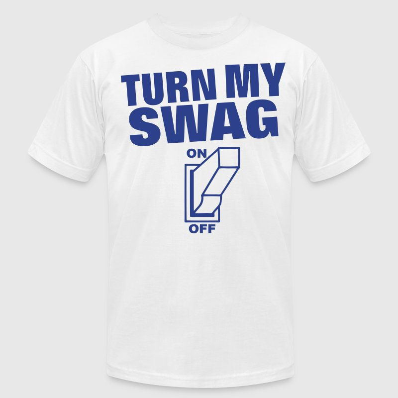 Turn My Swag On - Men's T-Shirt by American Apparel
