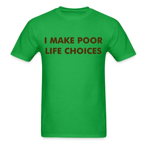Poor Life Choices - Men's T-Shirt