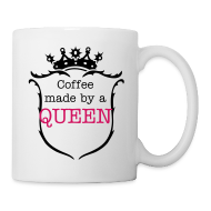 Mugs & Drinkware ~ Coffee/Tea Mug ~ Coffee Made By a Queen Mug